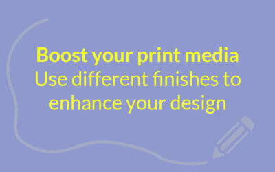 How to use print finish effects to boost your designs!