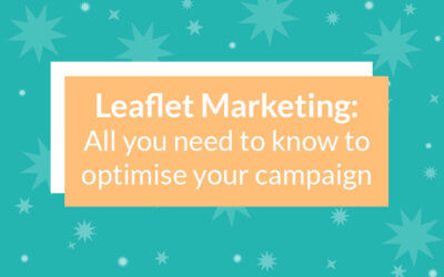 Leaflet marketing: all you need to know to optimise your campaign