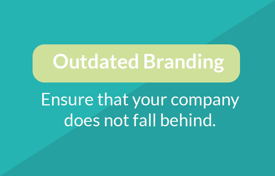 Is your company suffering from outdated branding?
