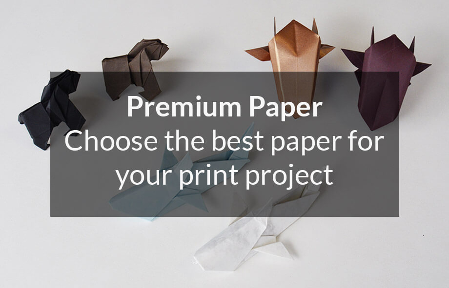 Premium Paper: Choose the best paper for your print project