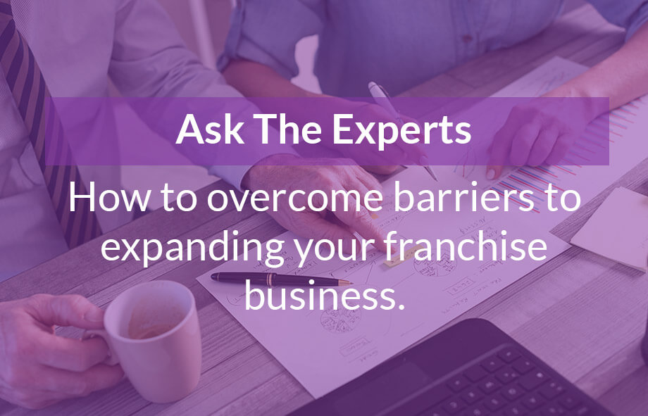 11 franchise business experts reveal how to remove business barriers