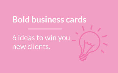 6 bold, practical business card ideas to win you new business