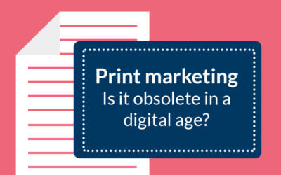 Is Print Marketing Obsolete in a Digital Age?