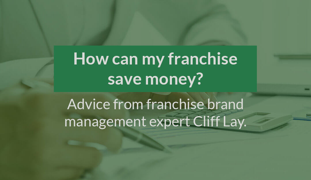 How can my franchise save money? Top franchise advice!